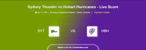 THU vs HUR Live Score, Sydney Thunder vs Hobart Hurricanes, 31th T20, BBL 2019-20 SYT vs HBH Live Streaming